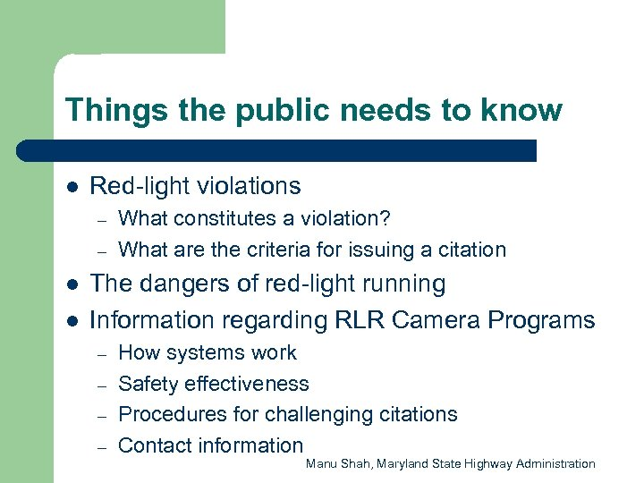 Things the public needs to know l Red-light violations – – l l What