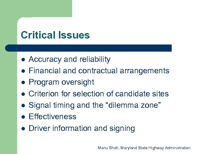Critical Issues l l l l Accuracy and reliability Financial and contractual arrangements Program