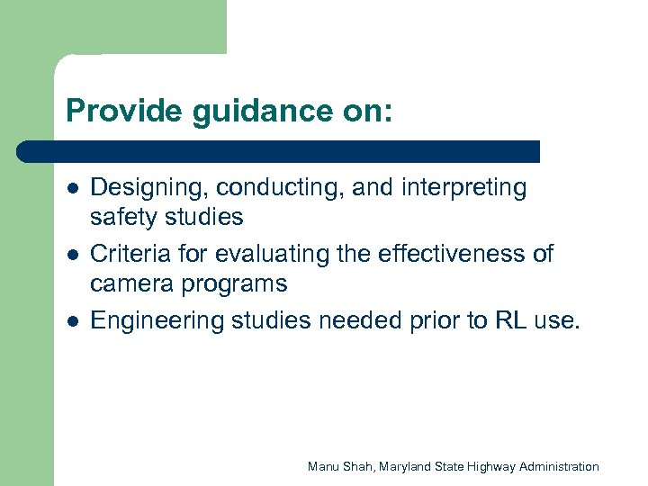 Provide guidance on: l l l Designing, conducting, and interpreting safety studies Criteria for