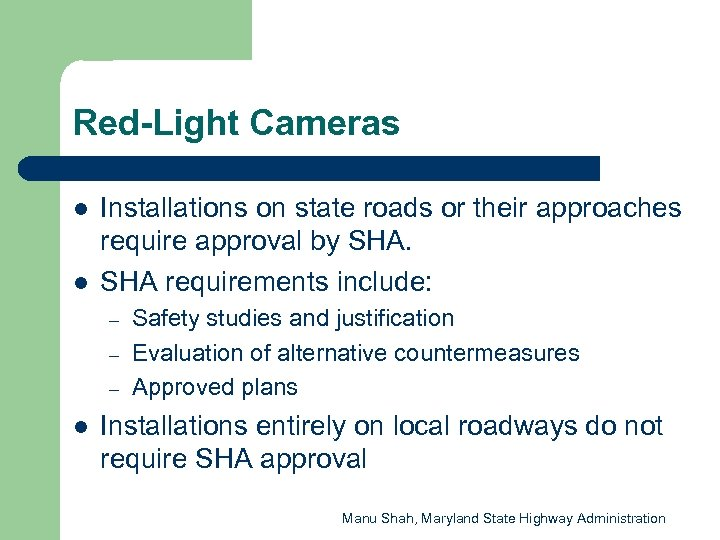 Red-Light Cameras l l Installations on state roads or their approaches require approval by