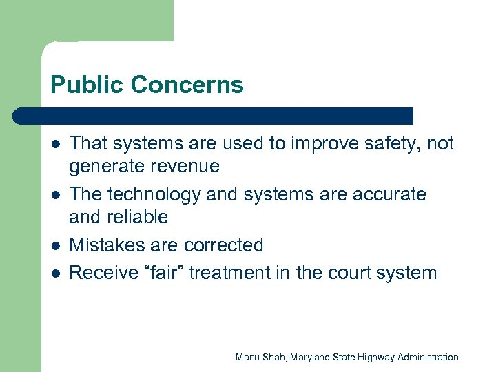 Public Concerns l l That systems are used to improve safety, not generate revenue