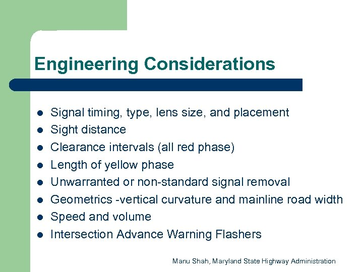 Engineering Considerations l l l l Signal timing, type, lens size, and placement Sight