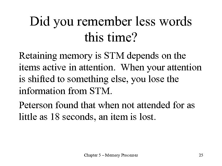 Did you remember less words this time? Retaining memory is STM depends on the