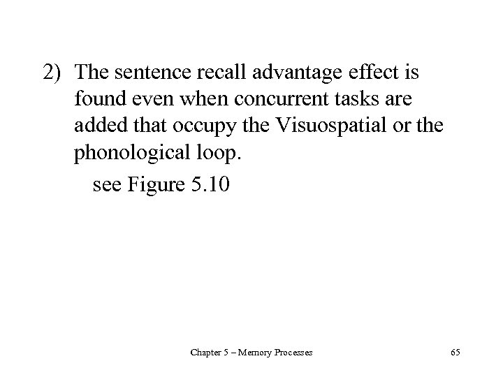 2) The sentence recall advantage effect is found even when concurrent tasks are added