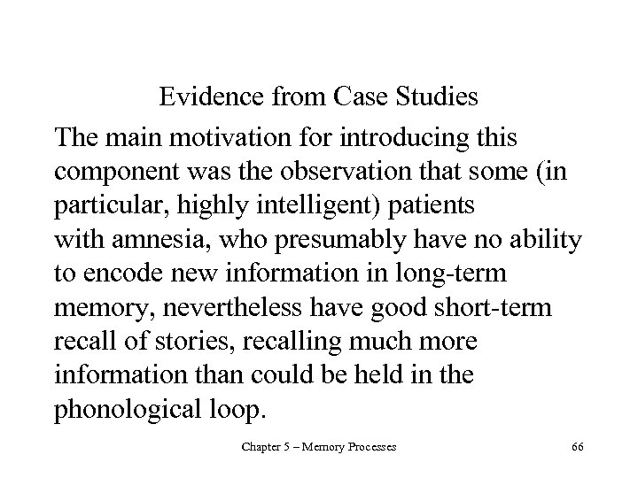 Evidence from Case Studies The main motivation for introducing this component was the observation