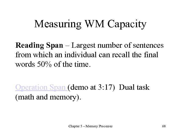 Measuring WM Capacity Reading Span – Largest number of sentences from which an individual