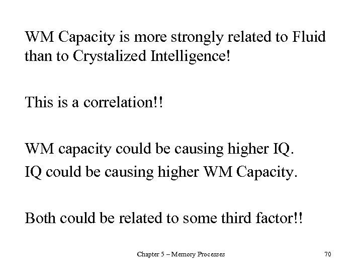 WM Capacity is more strongly related to Fluid than to Crystalized Intelligence! This is
