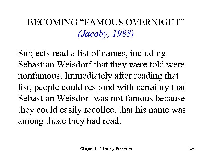 """BECOMING """"FAMOUS OVERNIGHT"""" (Jacoby, 1988) Subjects read a list of names, including Sebastian Weisdorf"""