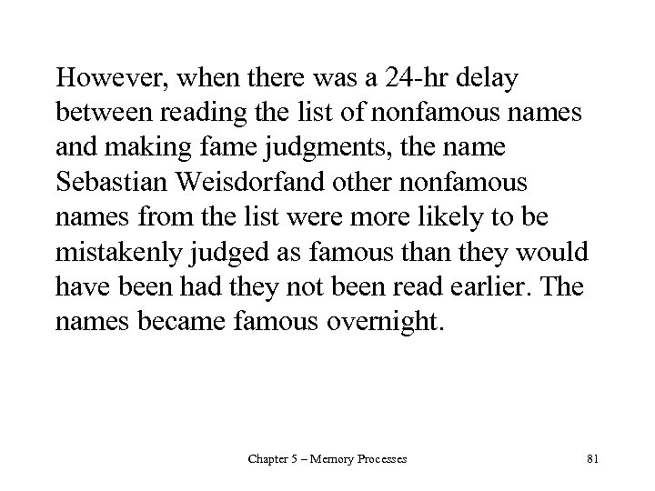 However, when there was a 24 -hr delay between reading the list of nonfamous