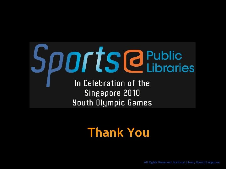 Thank You All Rights Reserved, National Library Board Singapore