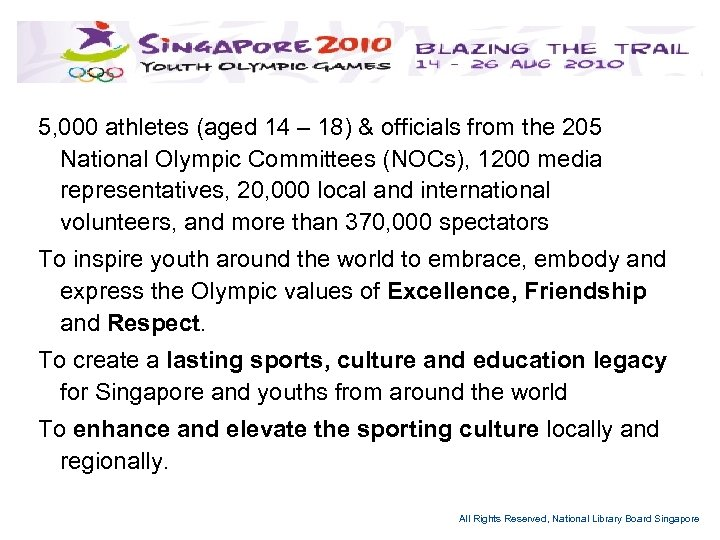 5, 000 athletes (aged 14 – 18) & officials from the 205 National Olympic