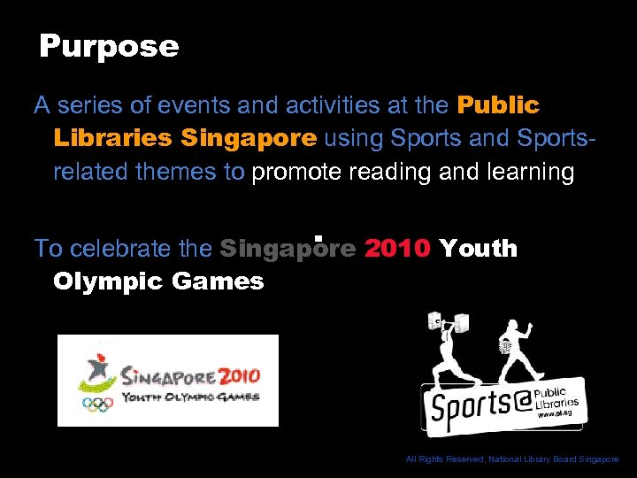 Purpose A series of events and activities at the Public Libraries Singapore using Sports