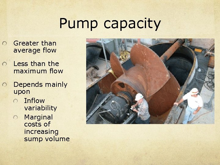 Pump capacity Greater than average flow Less than the maximum flow Depends mainly upon