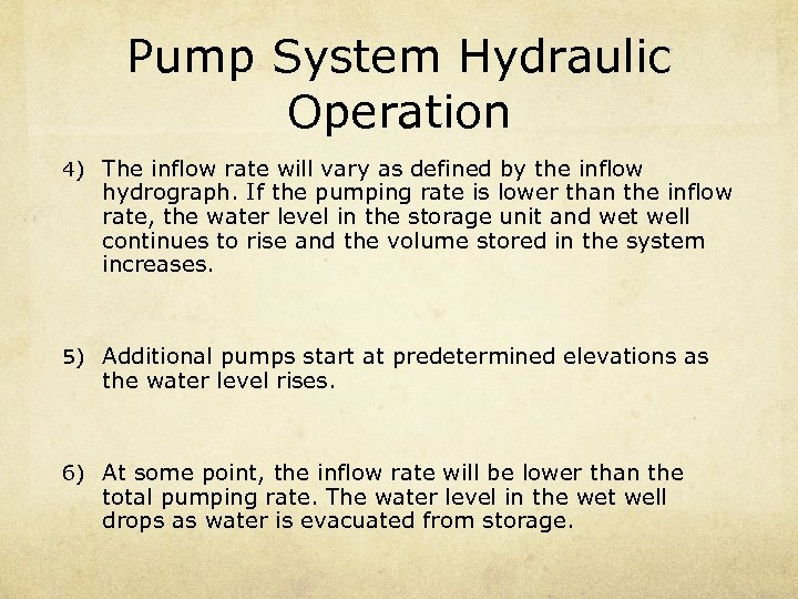 Pump System Hydraulic Operation 4) The inflow rate will vary as defined by the