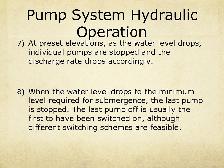 Pump System Hydraulic Operation 7) At preset elevations, as the water level drops, individual