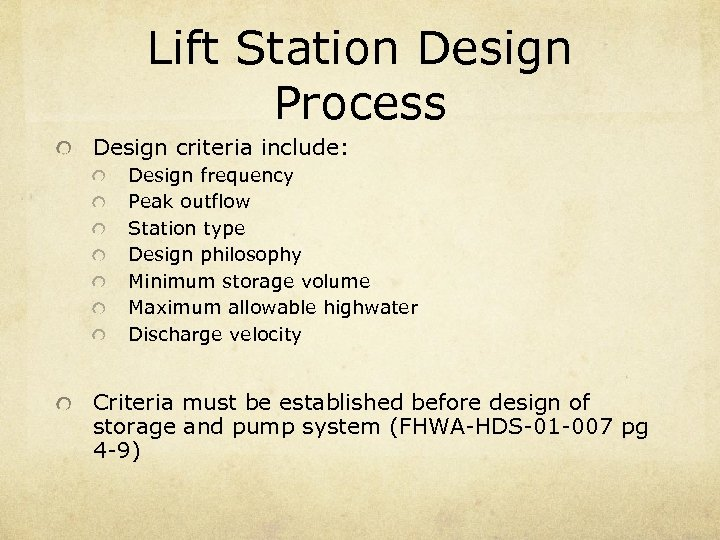 Lift Station Design Process Design criteria include: Design frequency Peak outflow Station type Design