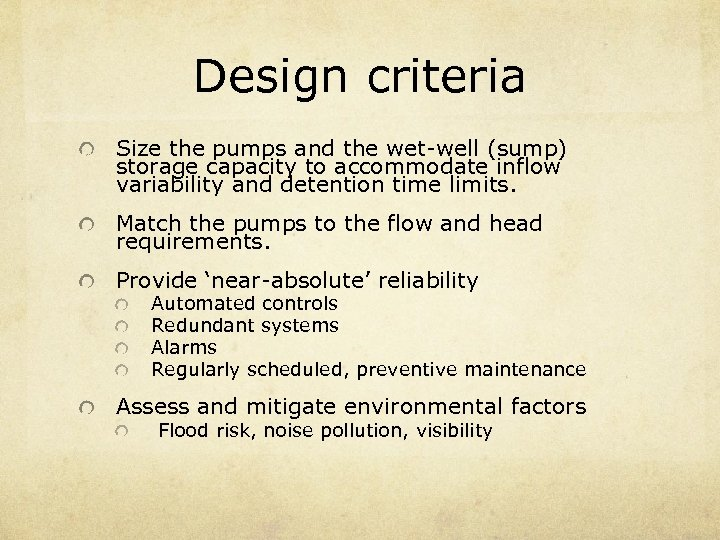 Design criteria Size the pumps and the wet-well (sump) storage capacity to accommodate inflow