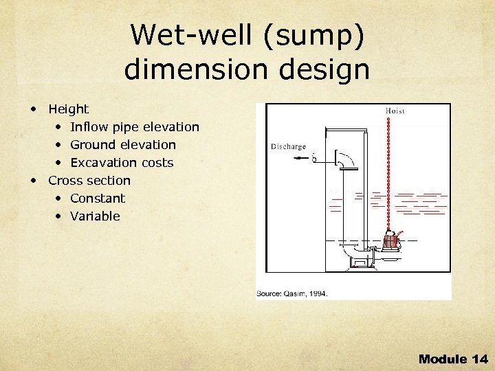 Wet-well (sump) dimension design • Height • Inflow pipe elevation • Ground elevation •