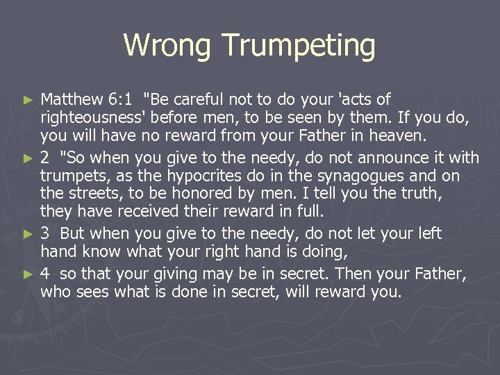 Wrong Trumpeting Matthew 6: 1