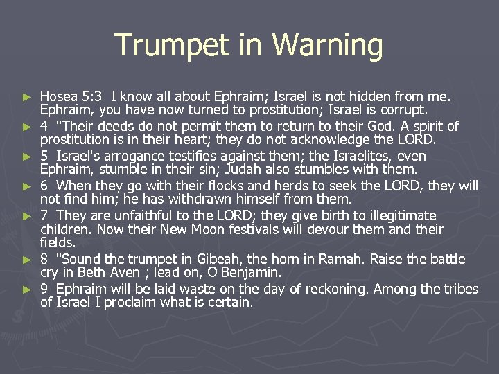 Trumpet in Warning ► ► ► ► Hosea 5: 3 I know all about