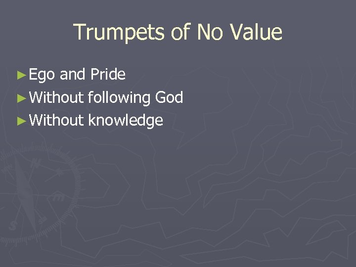 Trumpets of No Value ► Ego and Pride ► Without following God ► Without