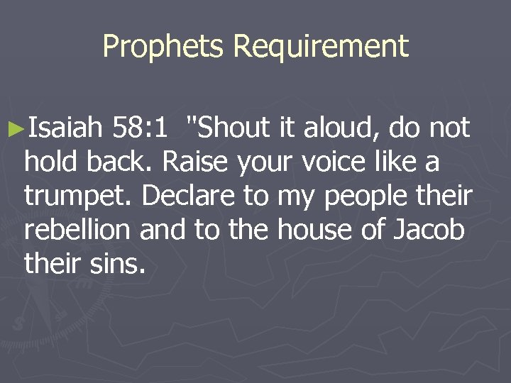Prophets Requirement ►Isaiah 58: 1