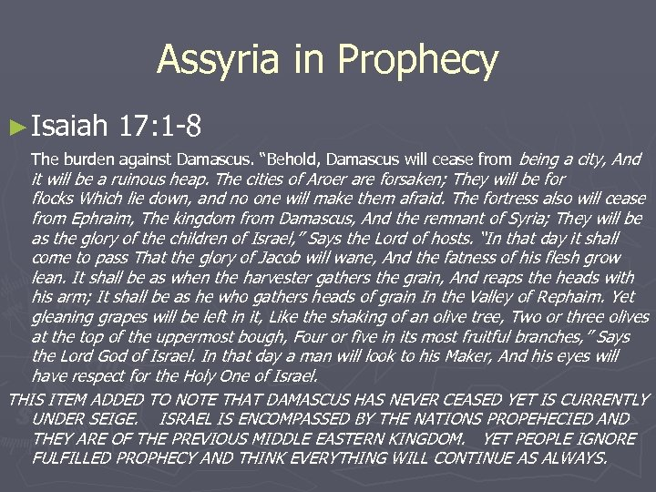 """Assyria in Prophecy ► Isaiah 17: 1 -8 The burden against Damascus. """"Behold, Damascus"""