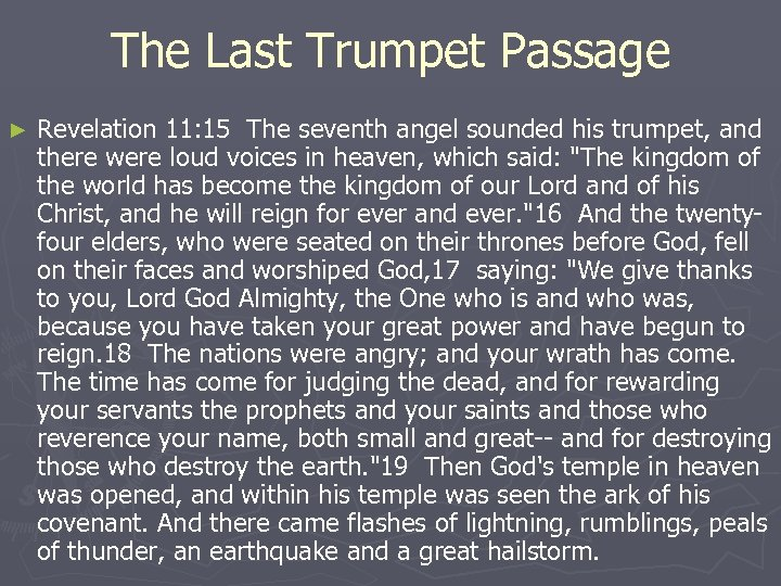The Last Trumpet Passage ► Revelation 11: 15 The seventh angel sounded his trumpet,