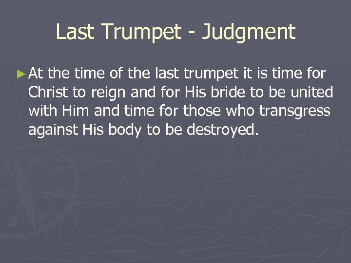 Last Trumpet - Judgment ► At the time of the last trumpet it is