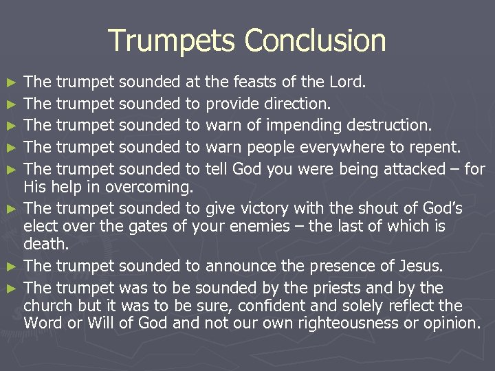 Trumpets Conclusion The trumpet sounded at the feasts of the Lord. ► The trumpet