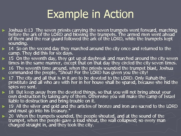 Example in Action ► ► ► ► Joshua 6: 13 The seven priests carrying