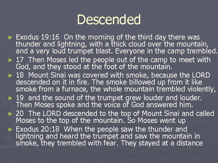 Descended Exodus 19: 16 On the morning of the third day there was thunder