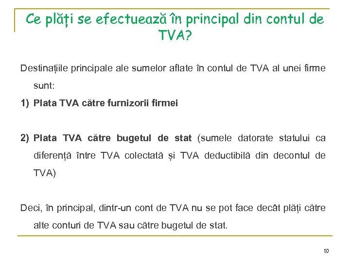 Ce plăți se efectuează în principal din contul de TVA? Destinațiile principale sumelor aflate
