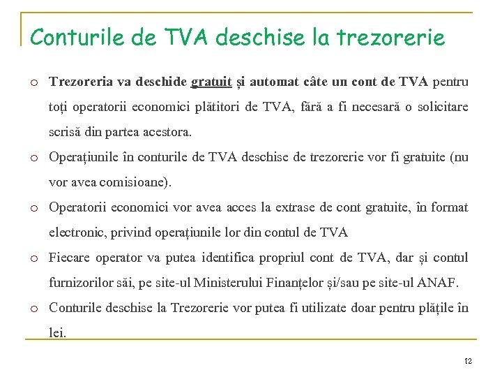 Conturile de TVA deschise la trezorerie o Trezoreria va deschide gratuit și automat câte