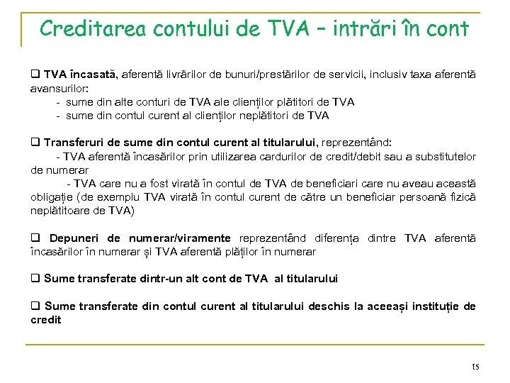 Creditarea contului de TVA – intrări în cont q TVA încasată, aferentă livrărilor de