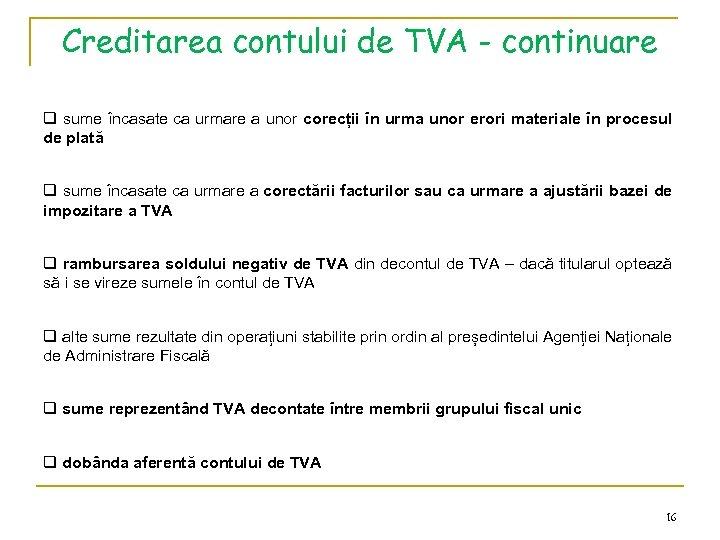 Creditarea contului de TVA - continuare q sume încasate ca urmare a unor corecții