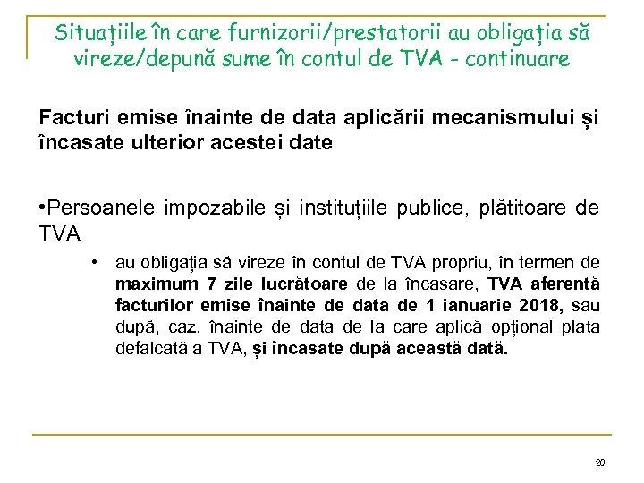 Situațiile în care furnizorii/prestatorii au obligația să vireze/depună sume în contul de TVA -