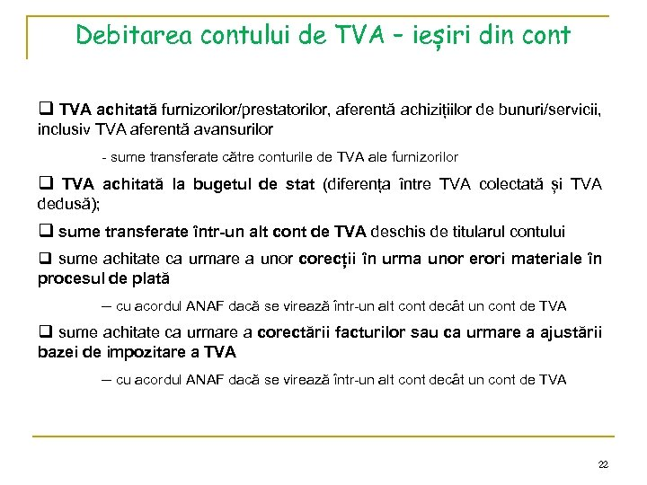 Debitarea contului de TVA – ieșiri din cont q TVA achitată furnizorilor/prestatorilor, aferentă achizițiilor