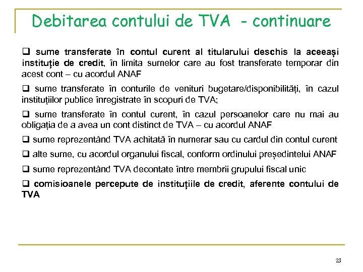 Debitarea contului de TVA - continuare q sume transferate în contul curent al titularului