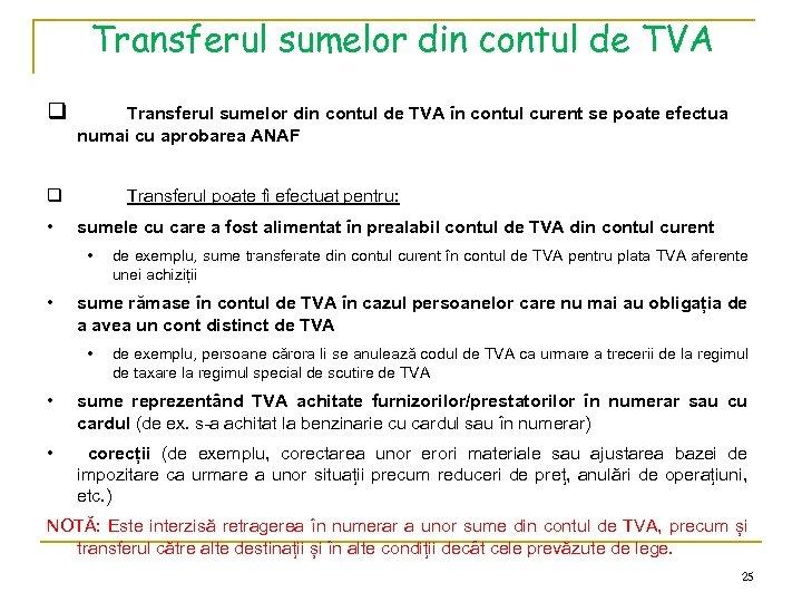 Transferul sumelor din contul de TVA q Transferul sumelor din contul de TVA în