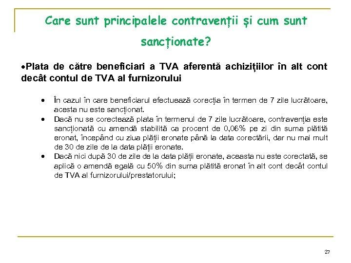 Care sunt principalele contravenții și cum sunt sancționate? Plata de către beneficiari a TVA