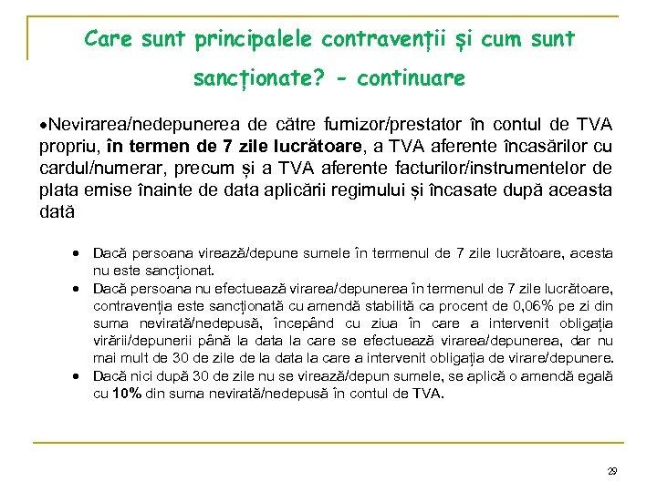 Care sunt principalele contravenții și cum sunt sancționate? - continuare Nevirarea/nedepunerea de către furnizor/prestator