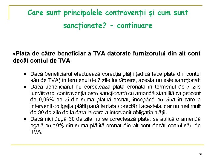 Care sunt principalele contravenții și cum sunt sancționate? - continuare Plata de către beneficiar