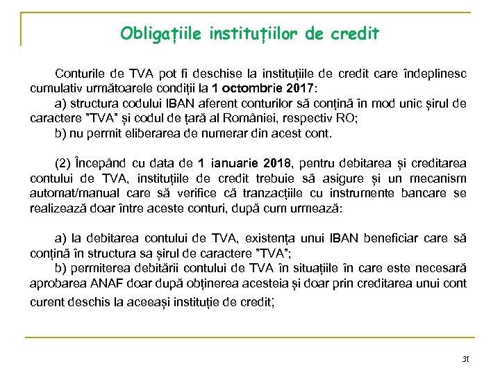 Obligațiile instituțiilor de credit Conturile de TVA pot fi deschise la instituțiile de credit