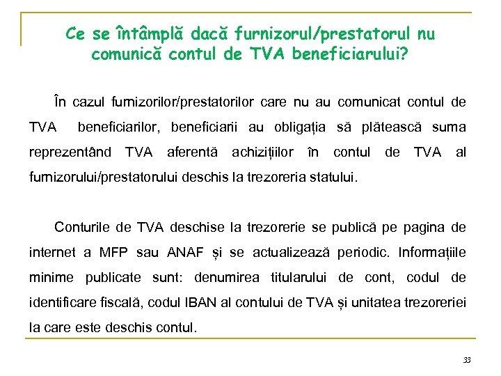 Ce se întâmplă dacă furnizorul/prestatorul nu comunică contul de TVA beneficiarului? În cazul furnizorilor/prestatorilor