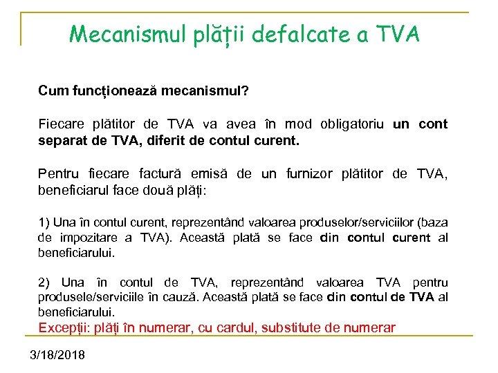Mecanismul plății defalcate a TVA Cum funcționează mecanismul? Fiecare plătitor de TVA va avea