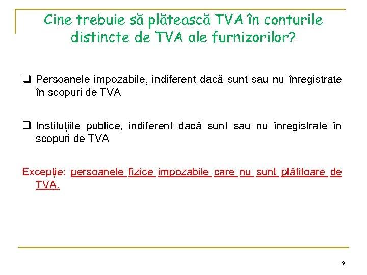 Cine trebuie să plătească TVA în conturile distincte de TVA ale furnizorilor? q Persoanele