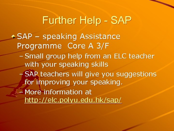 Further Help - SAP – speaking Assistance Programme Core A 3/F – Small group