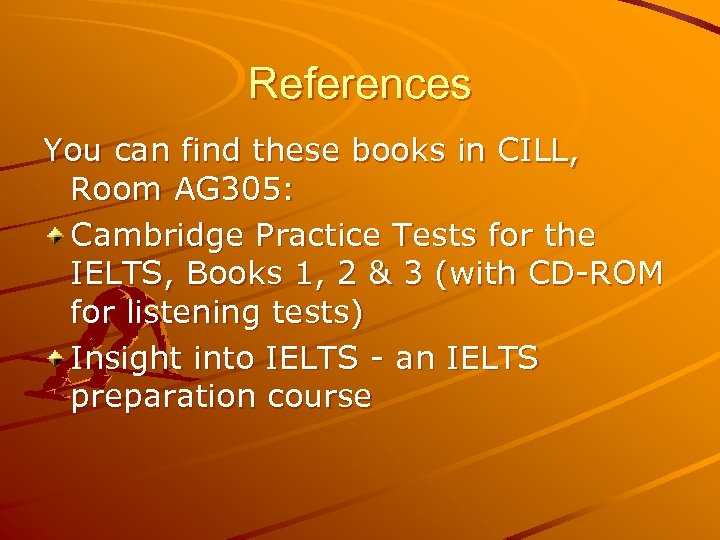 References You can find these books in CILL, Room AG 305: Cambridge Practice Tests