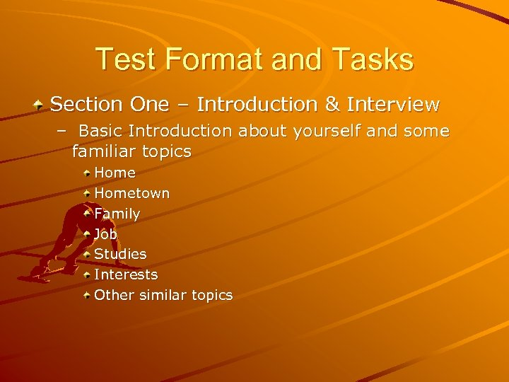 Test Format and Tasks Section One – Introduction & Interview – Basic Introduction about